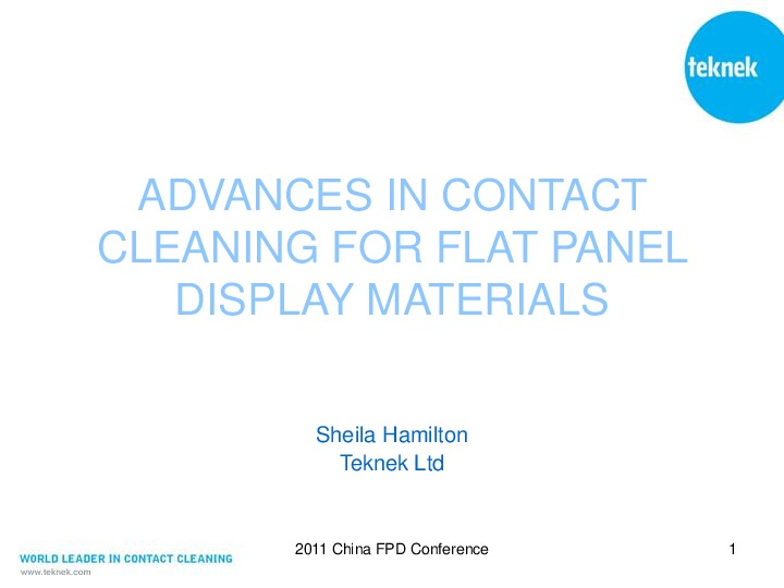 Advances in Contact Cleaning for Flat Panel Display Materials FPD 2011