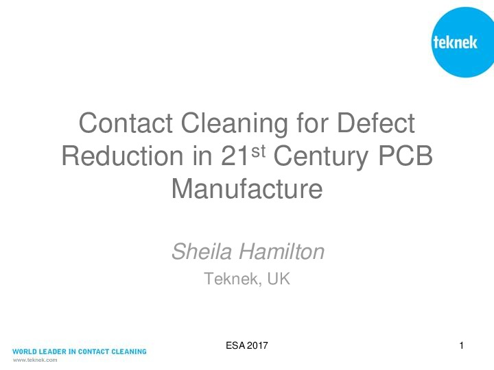 Contact Cleaning for Defect Reduction in 21st Century PCB Manufacture Now