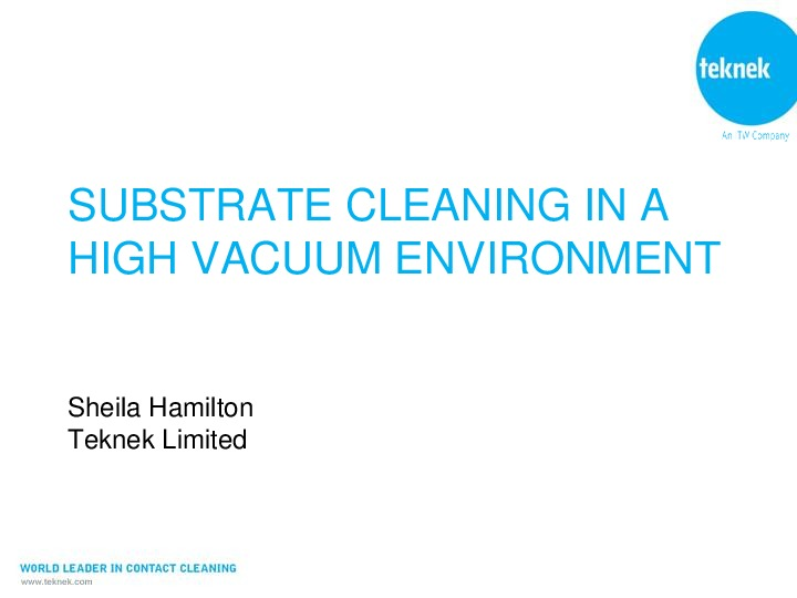 Substrate Cleaning in a High Vacuum Environment IMID 2013 Presentation